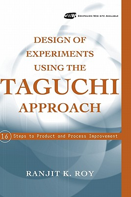 Design of Experiments Using the Taguchi Approach By Roy, Ranjit K.